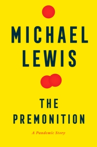 Book cover: The Premonition, a Pandemic Story by Michael Lewis